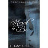 Meant to Be (The Saving Angels book 1) (Kindle Edition)By Tiffany King