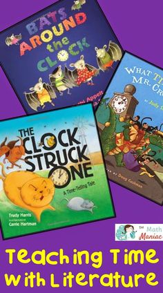 Teaching time?  Here are some great pieces of literature for connecting literacy & math and helping your students understand time.