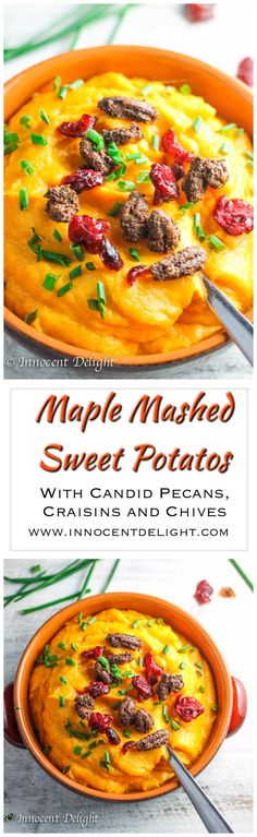 Maple Mashed Sweet Potatoes with Candid Pecans, Crasins and Chives ...