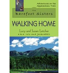 The Barefoot Sisters Walking Home - Adventures on the Appalachian Trail