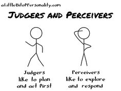 A Little Bit of Personality: What Do All These Letters Mean Anyway? Judgers / Perceivers