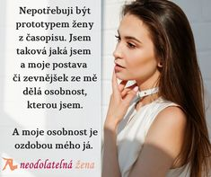 Zůstávejte sama sebou #zena #uspech #zivot #sebeduvera #sebevedomi #krasa #lifestyle #uspech #sebelaska #laska #vztahy #radost #neodolatelnazena Self Love, Quotes, Quotations, Self Esteem, Qoutes, Love Yourself, Manager Quotes