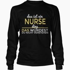 #NURSE   DAS IST EIN #NURSE DING DAS WURDEST DU NI, Order HERE ==> https://www.sunfrog.com/LifeStyle/135913222-978484248.html?9410, Please tag & share with your friends who would love it, jelly roll quilting, backyard party, garden ideas #kcco , #feuerwehrauto , #chive   nurse gifts diy,labor and delivery nurse gifts,nurse gifts ideas  #quote #sayings #quotes #saying #redhead #posters #kids #parenting #men #outdoors #photography #ginger #products #quotes