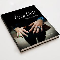 Gaza Girls: Growing Up in the Gaza Strip: Monique Jaques' photographic study of youth growing up in a complex region