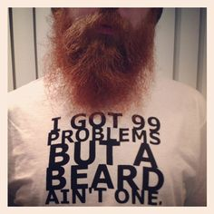I got 99 problems but a beard ain't one shirt by 7THIRTY8 on Etsy, $12.00