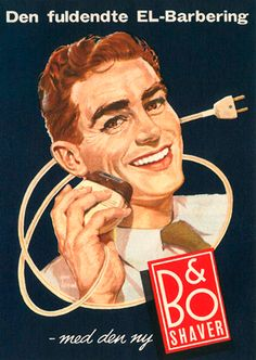 Bang and Olufsen Shaver ad, circa Vintage Advertising Signs, Advertising Poster, Vintage Advertisements, Vintage Ads, Vintage Prints, Vintage Posters, Gadget World, Old Commercials, Bang And Olufsen