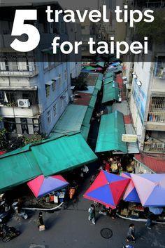 Travel Tips - Five Pics & Tips for Taipei, Taiwan