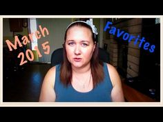 March 2015 Favorites!