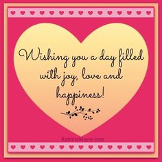 Wishing you a day filled with love joy and happiness. Birthday Messages, Birthday Quotes, Congratulations Quotes, Ways To Say Hello, Positive Words, Positive Quotes, Joy And Happiness, Meaningful Words, Sign Quotes