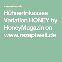 Hühnerfrikassee Variation HONEY by HoneyMagazin on www.rezeptwelt.de
