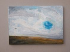 A personal favourite from my Etsy shop https://www.etsy.com/uk/listing/468346522/sky-hole-painting-cloudscape-landscape