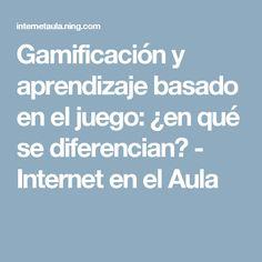 Gamificación y aprendizaje basado en el juego: ¿en qué se diferencian? - Internet en el Aula