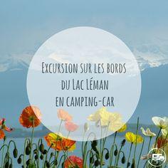 En route pour le Lac Léman en #campingcar ! #lac #lacleman #suisse #france Excursion, How To Plan, Motorhome, Viajes, Camping Ideas, Lake Geneva, Lake Annecy, France Travel, Switzerland