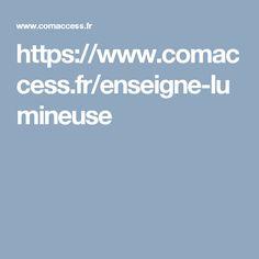 https://www.comaccess.fr/enseigne-lumineuse