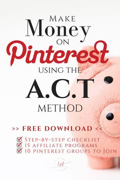 Make Money on Pinterest Fast Using the A.C.T Method (My Affiliate Marketing Strategy)