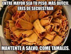 Come tamales....