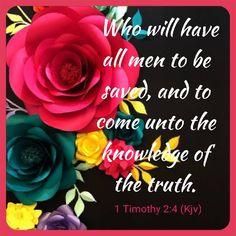 1 Timothy 2:4 KJV Biblical Verses, Scriptures, Bible Verses, U God, Word Of God, Bible Words, Scripture Quotes, 1 Timothy 2, Daughters Of The King