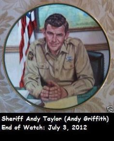 R.I.P. Andy Griffith! Thanks for showing us the way America should be!