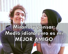 Look and think half idiot but he's my best friend Funny Spanish Memes, Spanish Humor, Frienship Quotes, Best Friend Drawings, Boy Best Friend, No One Is Perfect, Friend Goals, Best Friends Forever, Friend Photos