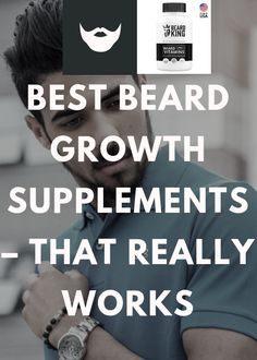 Beard Growth Supplements That Really Works For Beard Care Beard Hair Growth, Best Beard Growth, Facial Hair Growth, Hair Growth Tips, Beard Growing Tips, Growing Facial Hair, Stylish Beards, Patchy Beard, Best Beard Oil