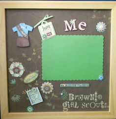 MAKE FOR RONNIE.                        JUST BEING ME Brownie Girl Scout Memory Album Page by theshadowbox, $15.00