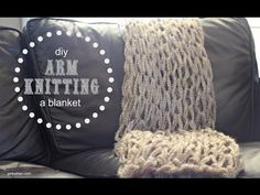 DIY Arm Knitting a Blanket - 1 hour project