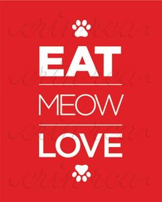 EAT MEOW LOVE : Custom Art Print