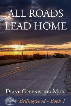 All Roads Lead Home (Bellingwood) by Diane Greenwood Muir, http://www.amazon.com/dp/B00B2FOHNS/ref=cm_sw_r_pi_dp_Y506rb1TCFQ4K