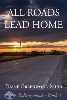 All Roads Lead Home (Bellingwood) by Diane Greenwood Muir. $4.12. 374 pages. Publisher: Nammynools Publications (January 17, 2013). Author: Diane Greenwood Muir