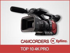 EP's Top 10 Pro 4K Video Cameras & Best 4K Camcorders