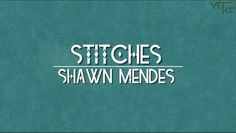 [MVHD] STITCHES - SHAWN MENDES   KINETIC TYPOGRAPHY PROSHOW