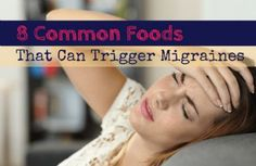 While there are many causes of migraines--and just as many treatment options--looking at your diet is a great place to start. Here are 8 common food groups to start with.