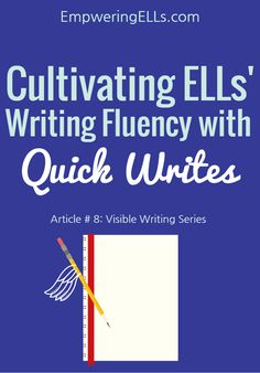Empowering ELLs|Cultivating ELL's Writing Fluency with Quick Writes|Article sharing a quick and easy strategy for improving ELLs' writing fluency in English.