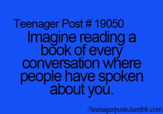 Oh my!!! I would love this book!!!!! I always wonder what people say about me!!!