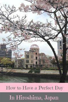 A Perfect Travel Itinerary for Hiroshima, Japan