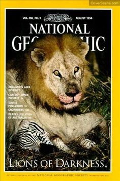 National Geographic August 1994 Lions of Darkness