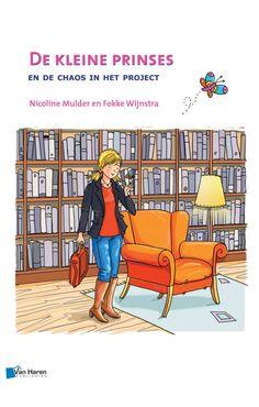 De kleine prinses en de chaos in het project edition It Management, Business Management, Project Management, Enterprise Architecture, Comics, Fictional Characters, Dutch, Products, Dutch People