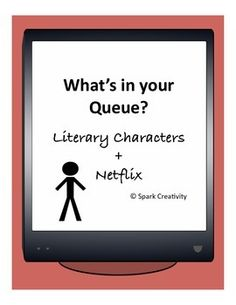 In this no-prep in-class activity from Spark Creativity, you'll put students' time watching T.V. to good use as they craft a Netflix Queue for a literary character.Students will have fun considering the many television shows out there as they think deeply about their character and defend their choices with reference to the text.