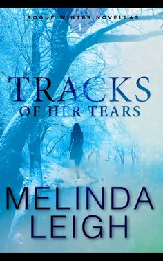 Tracks of Her Tears [Kindle in Motion] (Rogue Winter Novella Book 1) - Kindle edition by Melinda Leigh. Romance Kindle eBooks @ Amazon.com.