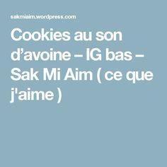 Cookies au son d'avoine – IG bas – Sak Mi Aim ( ce que j'aime )