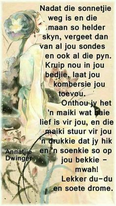 Afrikaanse Quotes, Goeie Nag, Good Morning Good Night, Strong Quotes, Wisdom, Words, Strong Mind Quotes, Horses, Powerful Quotes