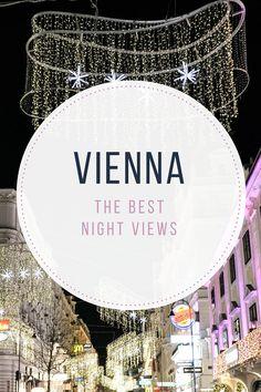 The best night views of Vienna, Austria Visit Austria, Austria Travel, Vienna Austria, Vienna Christmas, Christmas Markets, Wachau Valley, European Travel, Travel Europe, Euro Travel