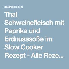 Thai Schweinefleisch mit Paprika und Erdnusssoße im Slow Cooker Rezept - Alle Rezepte Deutschland
