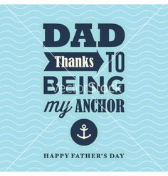 Fathers day card my anchor vector - by thecorner on VectorStock® clever fathers day gifts, cute fathers day gifts, fathers day cards diy day card my anchor vector - by thecorner on VectorStock® Fathers Day Images Free, Fathers Day Images Quotes, Happy Fathers Day Son, Happy Father's Day Husband, Happy Fathers Day Pictures, 1st Fathers Day Gifts, Fathers Day Wishes, Happy Father Day Quotes, Homemade Fathers Day Gifts