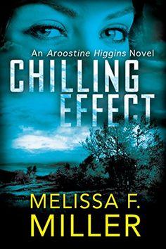 Chilling Effect (An Aroostine Higgins Novel Book 2) by Melissa F. Miller