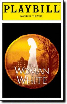 The Woman in White Playbill Covers on Broadway - Information, Cast, Crew, Synopsis and Photos - Playbill Vault