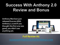 Success with Anthony 2.0. How good is it?
