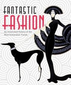 'Fantastic Fashion' takes a look at some of the most bizarrely beautiful and outlandish trends in clothing and ornament, from the medieval steeple headdress and the eighteenth-century dandies of the Macaroni Club, to the dangerously tight corsets of the 19th century and the futuristic space-age look of the 1960s