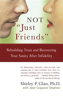 "NOT ""Just Friends"" - Rebuilding Trust and Recovering Your Sanity After Infidelity by Shirley Glass. Get this eBook on #Kobo: http://www.kobobooks.com/ebook/NOT-Just-Friends/book-sIjlVdgoQkGjyFRCDEtRcQ/page1.html"