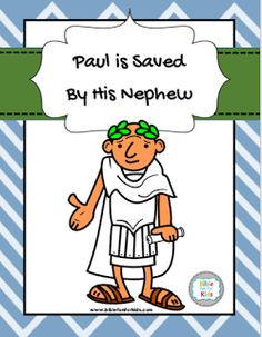Paul's Nephew Saves Him lesson, printables & more. Preschool Bible Lessons, Bible Crafts For Kids, Bible Lessons For Kids, Bible Activities, Class Activities, Kindergarten Sunday School, Sunday School Games, Sunday School Lessons, Sunday School Crafts